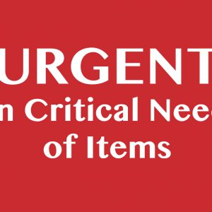URGENT Items of Critical Need
